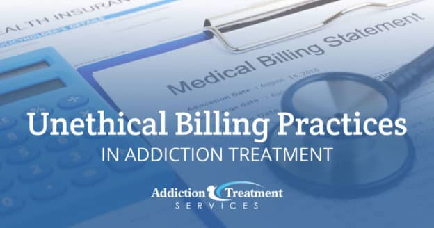 Unethical Billing Practices In Addiction Treatment - ATS