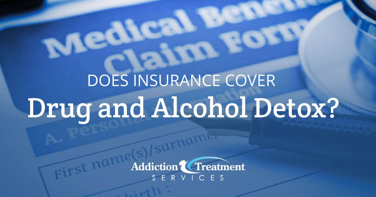 Drug And Alcohol Detox Insurance Options - Addiction Treatment Services